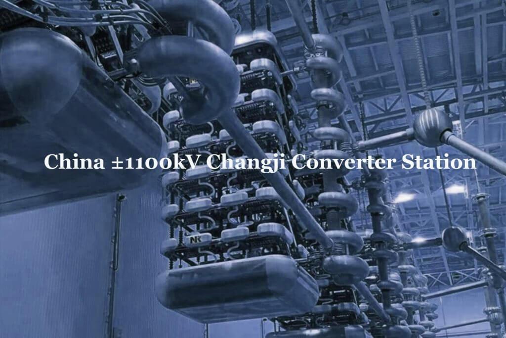 China ±1100kV Changji Converter Station Showcase