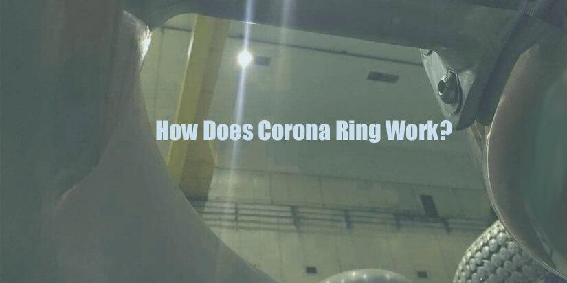 Corona-Ring-Installation-And-Work