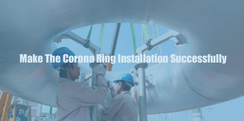 Make-The-Corona-Ring-Installation-Successfully